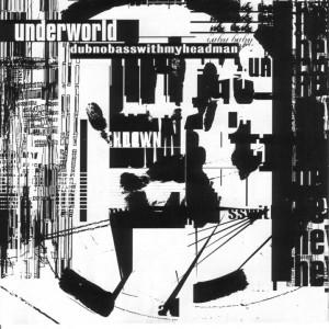 Underworld-Dubnobasswithmyheadman-Frontal